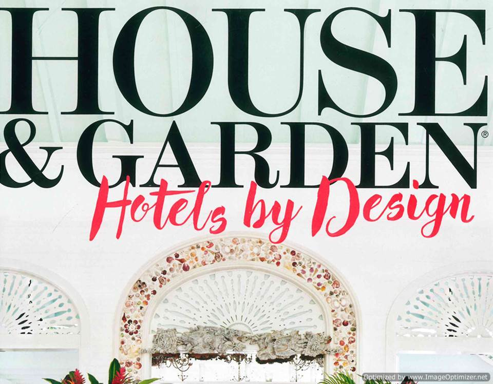House & Garden Hotels by Design